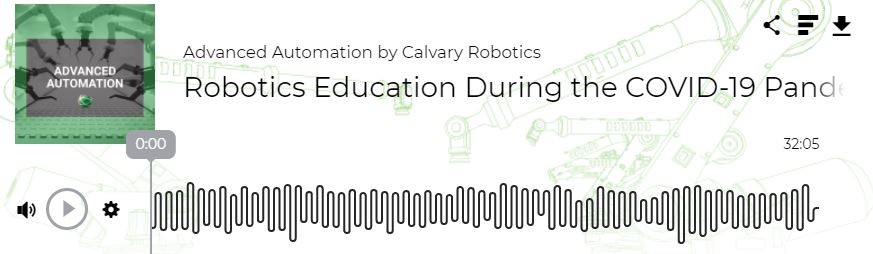 Advanced Automation Podcast - Robotic Education During COVID